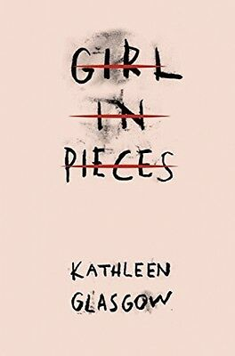 Girl In Pieces - Book by Kathleen Glasgow (Paperback, 2016)