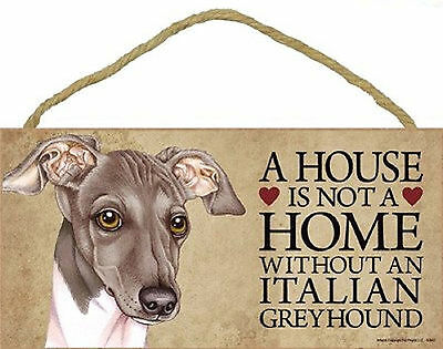 A house is not a home without an Italian Greyhound Wood Puppy Dog Sign USA Made