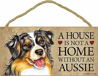A house is not a home without an Aussie Wood Australian Shepherd Dog Sign USA