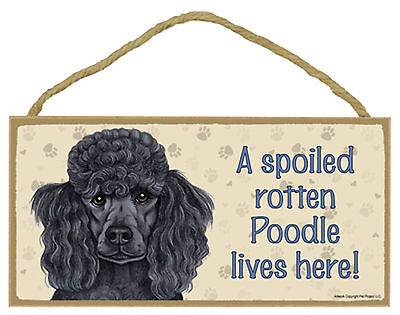 A spoiled rotten Poodle lives here! Wood Puppy Dog Sign Plaque Made in USA
