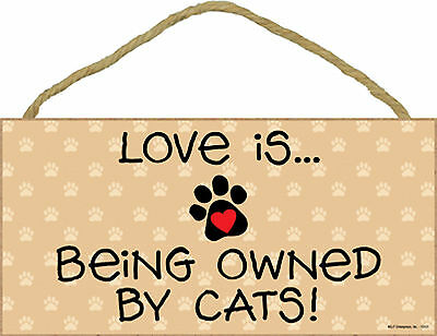Cats Love Is ... Being Owned By Cats ! Wood Cats Sign Plaque Made in USA