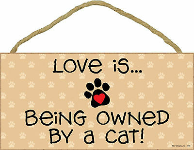 Love Is ... Being Owned By a Cat ! Wood Kitten Cat Sign Plaque Made in USA