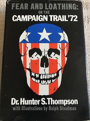 Fear And Loathing On The Campaign Trail Of '72 By Dr. Hunter S. Thompson 1973.
