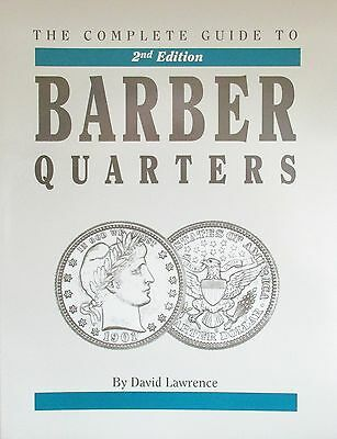 The Complete Guide To Barber Quarters By David Lawrence, New, Free Shipping!!