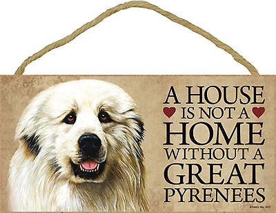 A house is not a home without a Great Pyrenees Wood Puppy Dog Sign Made in USA