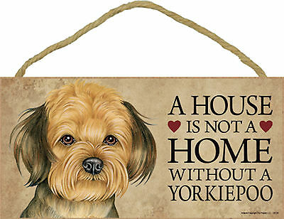 A house is not a home without a Yorkiepoo Wood Puppy Dog Sign Plaque USA Made