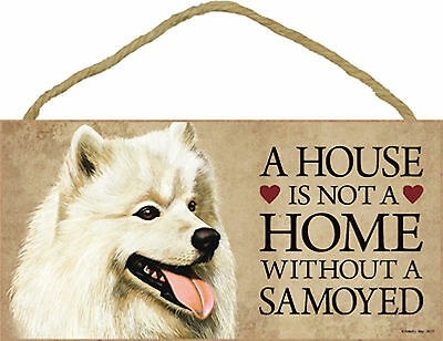 A house is not a home without a Samoyed Wood Puppy Dog Sign Plaque USA Made