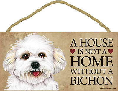 A house is not a home without a Bichon Wood Bichon Frise Puppy Dog Sign Plaque