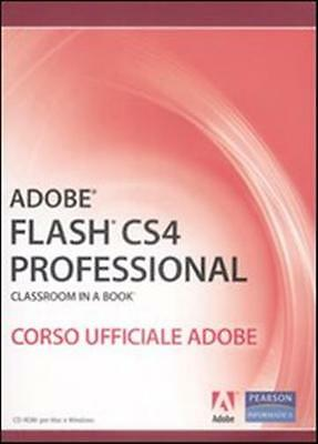 *8871925645* Adobe Flash Cs4 Professional. Classroom In A Book. Corso Ufficiale