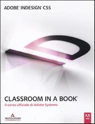 *8861142834* Adobe Indesign Cs5. Classroom In A Book | Mondadori Informatica