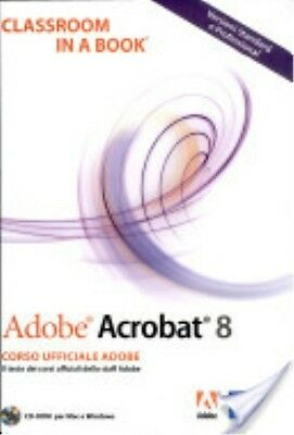 *8871923693* Adobe Acrobat 8. Classroom In A Book. Con Cd-Rom | Adobe Creative T