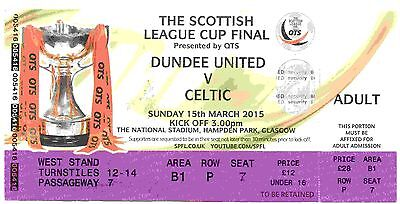 Match Ticket - Dundee United v Celtic ~ 15 Mar 2015 ~ Scottish League Cup Final