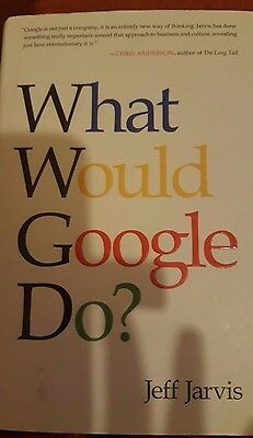 What would Google Do ? by Jeff Jarvis