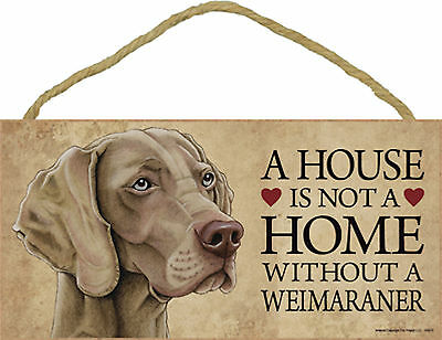 A house is not a home without a Weimaraner Wood Puppy Dog Sign Plaque USA Made