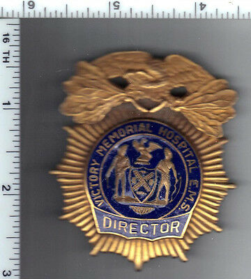 Victory Memorial Hospital E.M.S. Director's Badge (hospital was closed in 2008)