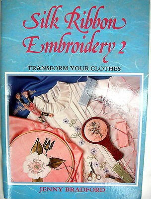 Craft Series - SILK RIBBON EMBROIDERY 2 by Jenny Bradford Transform Your Clothes
