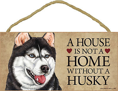 A house is not a home without a Husky Wood Siberian Puppy Dog Sign Made in USA