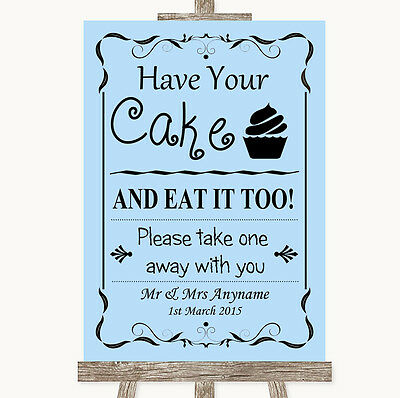 Blue Have Your Cake & Eat It Too Personalised Wedding Sign