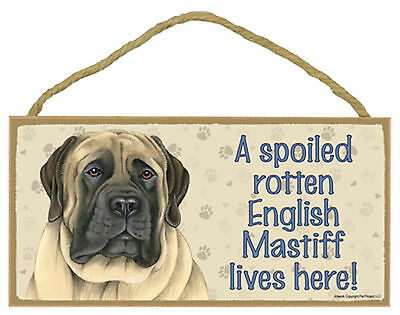 A spoiled rotten English Mastiff lives here! Wood Puppy Dog Sign Plaque USA Made