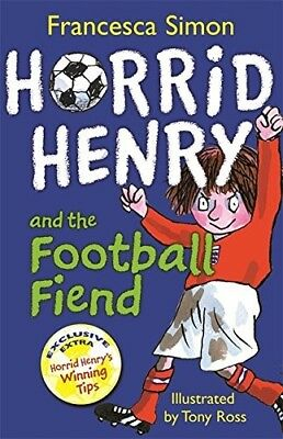 Horrid Henry and the Football Fiend: Book 14 by Francesca Simon