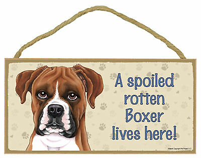 A spoiled rotten Boxer lives here! Wood Puppy Dog Sign Plaque Made in USA