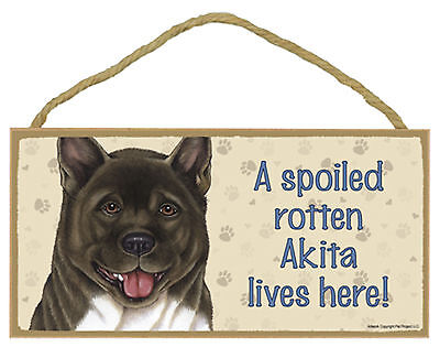 A spoiled rotten Akita lives here! Wood Puppy Dog Sign Plaque Made in USA