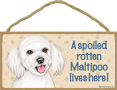 A spoiled rotten Maltipoo lives here! Wood Puppy Dog Sign Plaque USA Made