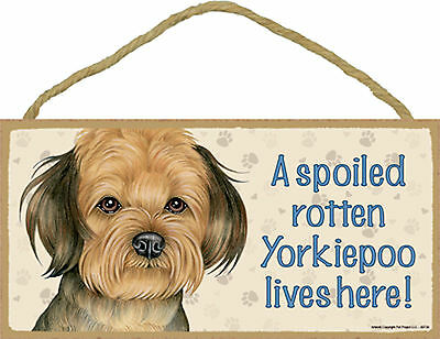 A spoiled rotten Yorkiepoo lives here! Wood Puppy Dog Sign Plaque USA Made