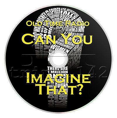 Can You Imagine That (?) (OTR) Old Time Radio (MP3 CD) Complete 39 Episodes