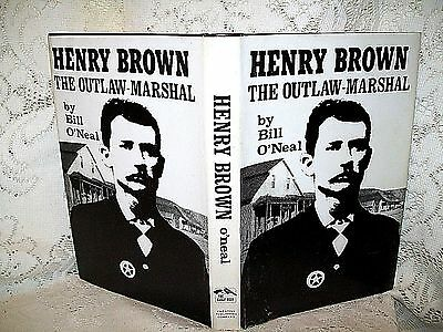HENRY BROWN-OUTLAW MARSHAL by BILL O'NEAL~LINCOLN Co REGULATOR~KANSAS~HISTORY NM