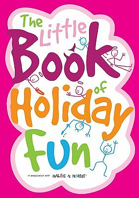 The Little Book of Holiday Fun : Activity / Inspiration Book for school holiday