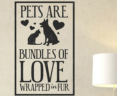 Pets Are Bundles Of Love Wrapped In Fur Dog Cat K9 Sticker Quote Wall Decal T50