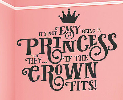 Not Easy Being A Princess But Hey If The Crown Fits Vinyl Decal Wall Art B15B