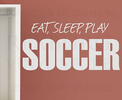 Wall Decal Sticker Quote Vinyl Art Lettering Removable Eat Sleep Play Soccer S03