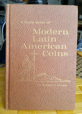 A GUIDE BOOK OF MODERN LATIN AMERICAN COINS including MEXICO Mid 19th C to Date