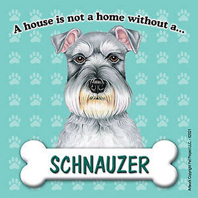 Schnauzer Dog Magnet Sign House Is Not A Home Uncrop