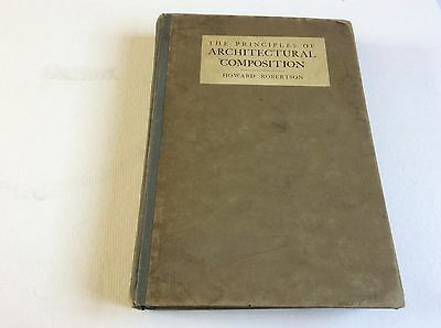 The Principles Of Architectural Composition By Howard Robertson 1St Edition 1924