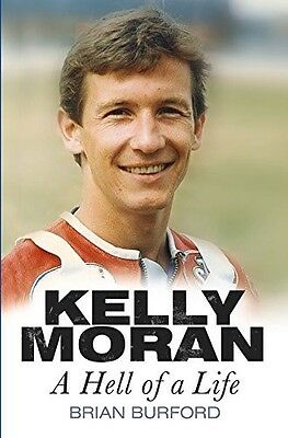 Kelly Moran: A Hell of a Life - New Book Burford, Brian