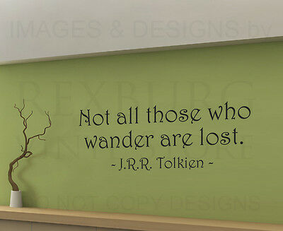 JRR Tolkien Not All Those Who Wander Are Lost Wall Decal Vinyl Sticker Art A45