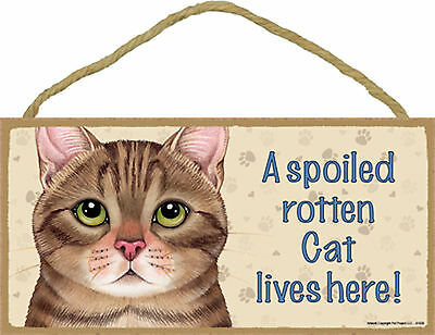 A spoiled rotten Cat lives here! Wood Brown Tabby Kitten Cat Sign USA Made