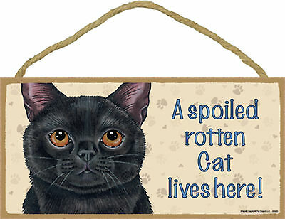 A spoiled rotten Cat lives here! Wood Black Kitten Cat Sign Plaque Made in USA