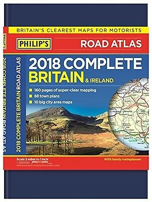 Philip's Complete Road Atlas Britain and Ireland 2018: (Deluxe hardback edition)