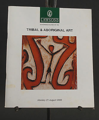 Lawsons Tribal And Aboriginal Art Auction Catalogue August 21, 2000