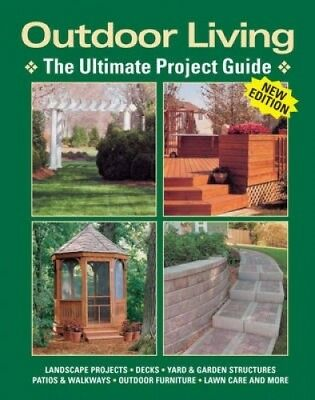 Outdoor Living: The Ultimate Project Guide by Tom Carpenter.