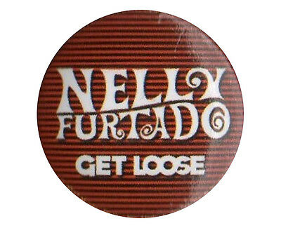 Nelly Furtado Get Loose 1 inch 25 mm button pin badge Official