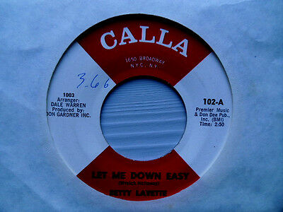 Betty Lavette– Let Me Down Easy / What I Don't Know(Won't Hurt Me)1965 Calla 102