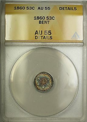 1860 3c Silver Three Cent Coin ANACS AU-55 Details Bent PM
