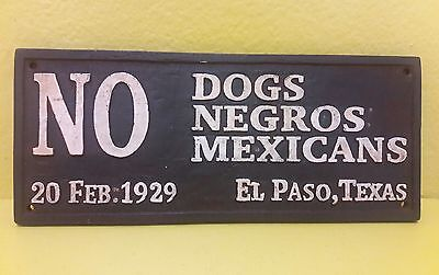 No Dogs/Negros/Mexicans cast iron sign vintage and rusty