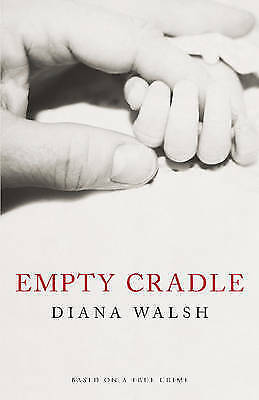 Empty Cradle by Diana Walsh (Paperback, 2012)