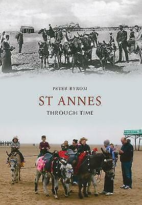 St Annes Through Time by Peter Byrom (Paperback, 2012)